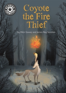 Reading Champion: Coyote the Fire Thief : Independent Reading 15, Hardback Book