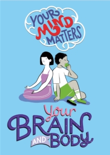 Your Mind Matters: Your Brain and Body, Hardback Book