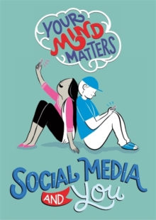 Your Mind Matters: Social Media and You, Hardback Book