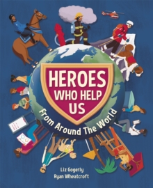 Heroes Who Help Us From Around the World, Hardback Book