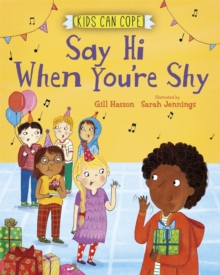 Kids Can Cope: Say Hi When You're Shy, Hardback Book