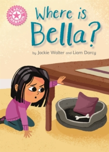 Reading Champion: Where is Bella? : Pink 1B, Hardback Book