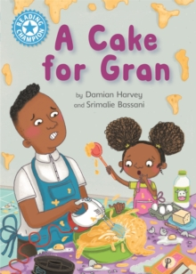 Reading Champion: A Cake for Gran : Independent Reading Blue 4, Hardback Book