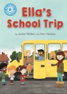 Reading Champion: Ella's School Trip : Independent Reading Blue 4, Paperback / softback Book