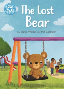 Reading Champion: The Lost Bear : Independent Reading Blue 4, Hardback Book