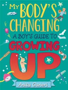 My Body's Changing : A Boy's Guide to Growing Up, Paperback / softback Book