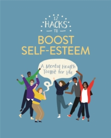 12 Hacks to Boost Self-esteem, Paperback / softback Book