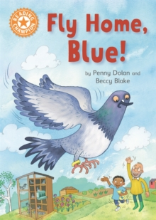 Reading Champion: Fly Home, Blue! : Independent Reading Orange 6, Hardback Book