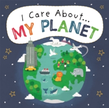 I Care About: My Planet, Hardback Book