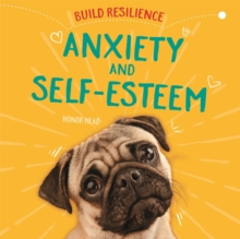 Build Resilience: Anxiety and Self-Esteem, Hardback Book