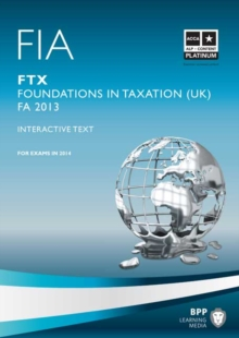 FIA Foundations in Taxation FTX : Study Text FTX, Paperback Book