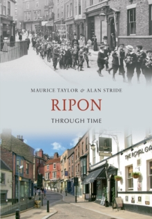 Ripon Through Time, Paperback Book