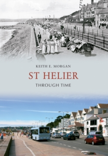 St Helier Through Time, Paperback / softback Book