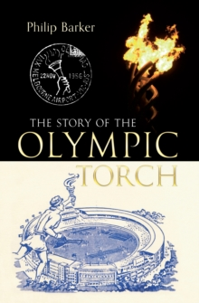 The Story of the Olympic Torch, Paperback / softback Book