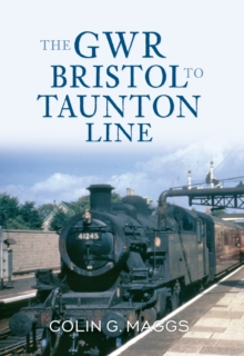 The GWR Bristol to Taunton Line, Paperback / softback Book