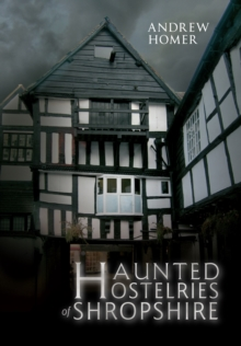 Haunted Hostelries of Shropshire, Paperback / softback Book
