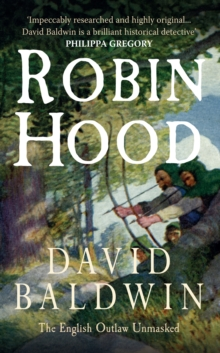 Robin Hood : The English Outlaw Unmasked, Paperback / softback Book