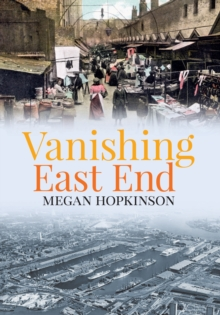 Vanishing East End, Paperback / softback Book