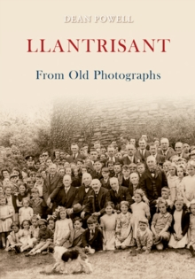 Llantrisant From Old Photographs, Paperback / softback Book