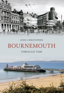 Bournemouth Through Time, Paperback Book