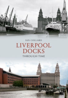 Liverpool Docks Through Time, Paperback Book