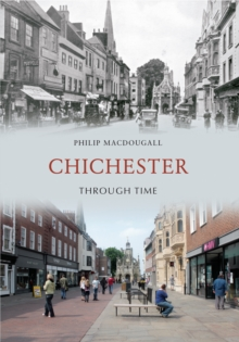 Chichester Through Time, Paperback Book