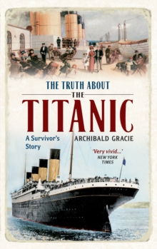 The Truth About the Titanic : A Survivor's Story, Paperback / softback Book