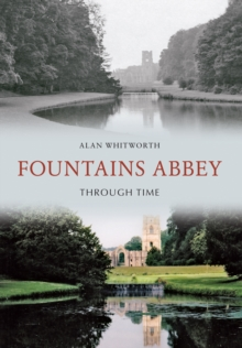 Fountains Abbey Through Time, Paperback Book