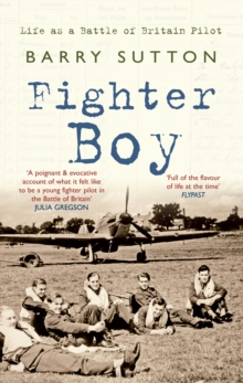 Fighter Boy : Life as a Battle of Britain Pilot, Paperback Book