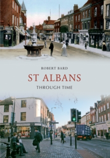 St Albans Through Time, Paperback Book
