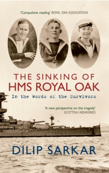 The Sinking of HMS Royal Oak : In the Words of the Survivors, Paperback / softback Book