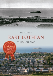 East Lothian Through Time, Paperback / softback Book