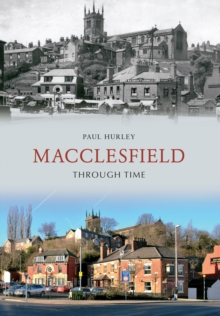 Macclesfield Through Time, Paperback / softback Book