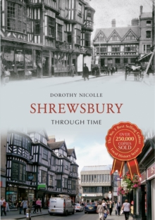 Shrewsbury Through Time, Paperback Book