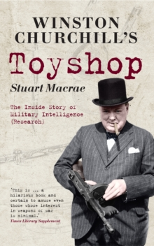 Winston Churchill's Toyshop : The Inside Story of Military Intelligence (Research), Paperback Book