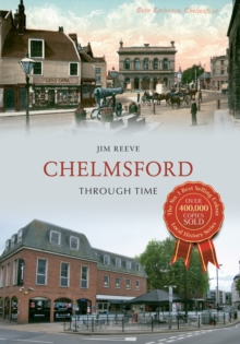 Chelmsford Through Time, Paperback Book