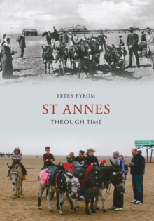 St Annes Through Time, Paperback Book