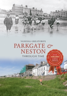 Parkgate & Neston Through Time, Paperback Book