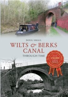 Wilts & Berks Canal Through Time, Paperback / softback Book