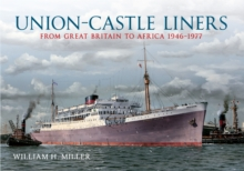 Union Castle Liners : From Great Britain to Africa 1946-1977, Paperback / softback Book