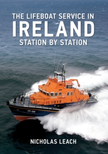 The Lifeboat Service in Ireland : Station by Station, Paperback Book