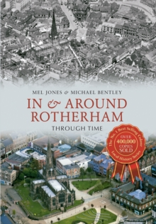 In & Around Rotherham Through Time, Paperback / softback Book