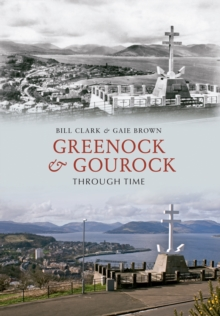 Greenock & Gourock Through Time, Paperback / softback Book
