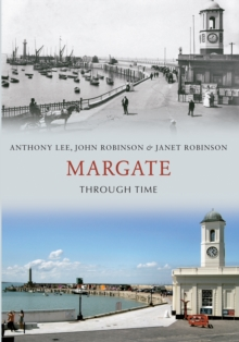 Margate Through Time, Paperback / softback Book