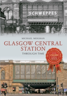 Glasgow Central Station Through Time, Paperback / softback Book