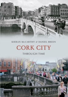 Cork City Through Time, Paperback Book