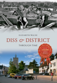 Diss & District Through Time, Paperback Book