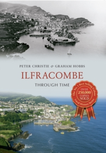 Ilfracombe Through Time, Paperback / softback Book