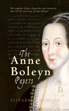 The Anne Boleyn Papers, Paperback / softback Book
