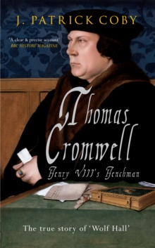 Thomas Cromwell : The True Story of 'Wolf Hall', Paperback Book